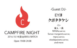 CAMPFIRE NIGHT 2016.10.14(金) 恵比寿BATICA