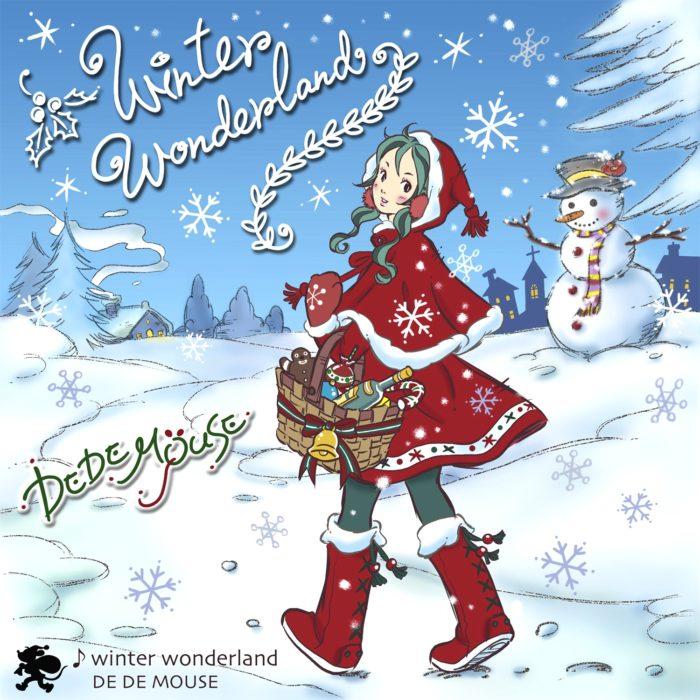 "DE DE MOUSE、期間限定でクリスマスソングカバー""winter wonderland""を投げ銭配信! winterwonder_1500px-700x700"