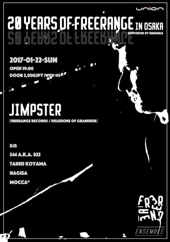 Jimpster主宰 英人気レーベルFreerange Records設立20周年パーティー開催!Tomoki Tamura、Midori Aoyamaら出演 flyer_osaka-700x996