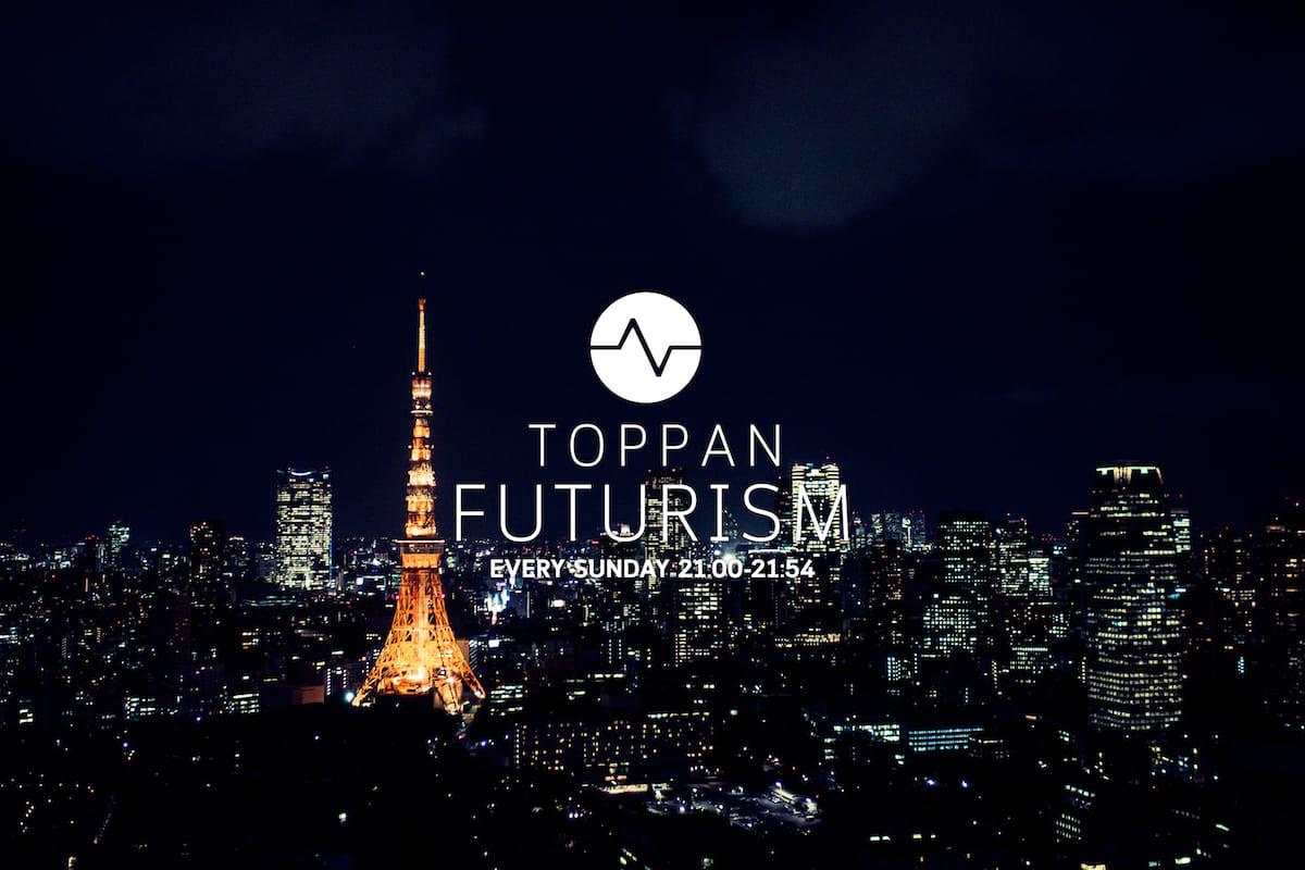 仮想通貨、スマートスピーカーから音楽まで!ためになるラジオ番組『TOPPAN FUTURISM』が毎週日曜日に放送中! technology180306_futurism_01-1200x800